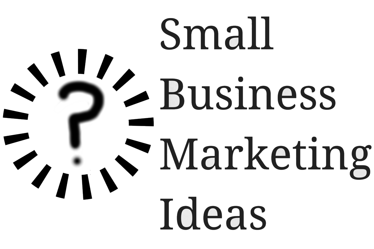 Marketing Ideas For Small Business Online